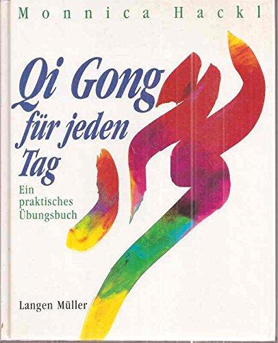 9783784425054: Qi Gong für jeden Tag: Ein praktisches Übungsbuch
