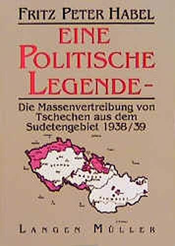 9783784425894: Eine politische Legende: Die Massenvertreibung von Tschechen aus dem Sudetengebiet 1938/39