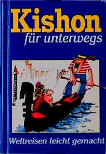 9783784426815: Kishon für unterwegs. Weltreisen leicht gemacht
