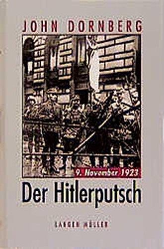 Der Hitlerputsch. 9. November 1923.: Dornberg, John