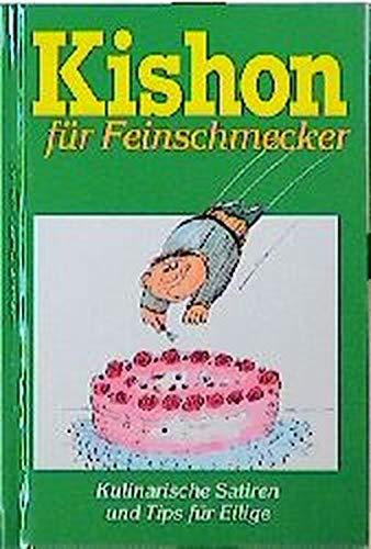 Kishon f?r Feinschmecker. Kulinarische Satiren und Tips: Kishon, Ephraim, Angerer,