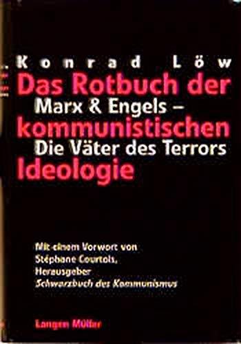 9783784427546: Das Rotbuch der kommunistischen Ideologie. Marx und Engels. Die Väter des Terrors.