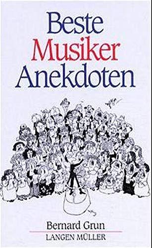 Beste Musiker Anekdoten. (9783784428239) by Grun, Bernard; Hoffnung, Gerard