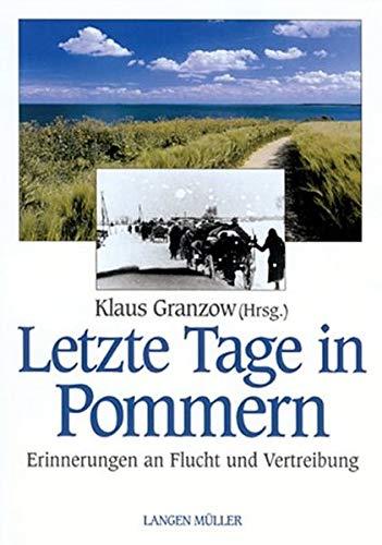 9783784428659: Letzte Tage in Pommern: Tagebücher, Erinnerungen und Dokumente der Vertreibung