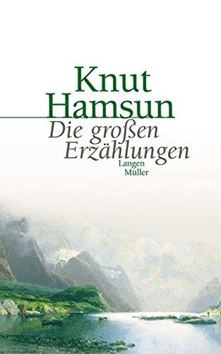 Die großen Erzählungen: Hamsun, Knut: