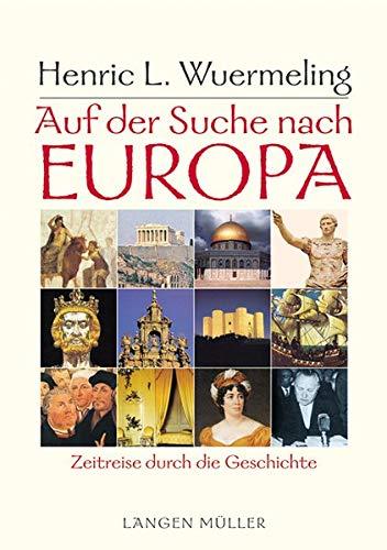 9783784429984: Auf der Suche nach Europa. Zeitreise durch die Geschichte