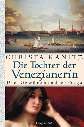 9783784430829: Die Tochter der Venezianerin: Die Gewürzhändler-Saga