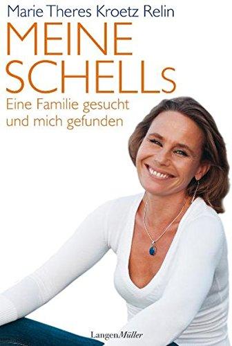 Meine Schells eine Familie gesucht und mich: Kroetz-Relin, Marie Theres: