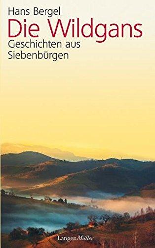 9783784432557: Die Wildgans: Erzählungen aus Siebenbürgen