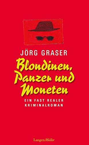 9783784433806: Blondinen, Panzer und Moneten: Ein fast realer Kriminalroman