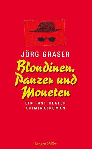 Blondinen, Panzer und Moneten: Jörg Graser