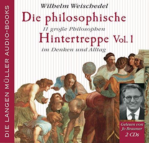 Die philosophische Hintertreppe. 2 CDs: 34 große: Weischedel, Wilhelm