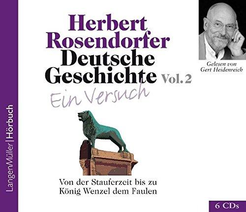 9783784440798: Deutsche Geschichte - Ein Versuch 2. 6 CDs: Von der Stauferzeit bis zu König Wenzel dem Faulen