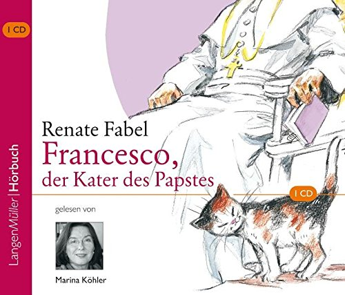 Francesco, der Kater des Papstes. CD: Fabel, Renate