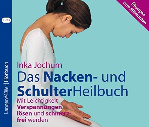 9783784442457: Das Nacken- und SchulterHeilbuch: Mit Leichtigkeit Verspannungen l�sen und schmerzfrei werden