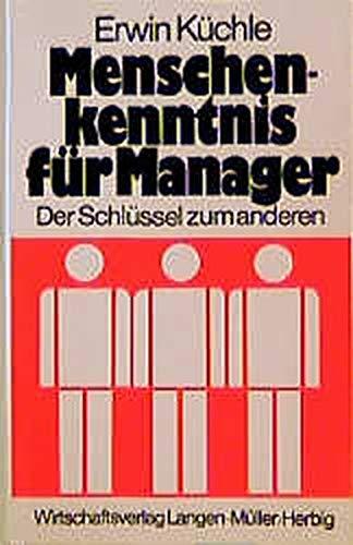 9783784470412: Menschenkenntnis für Manager. Der Schlüssel zum anderen.