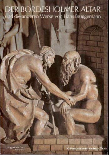 9783784502977: Der Bordesholmer Altar und die anderen Werke von Hans Brüggemann
