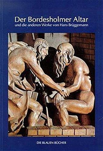9783784502984: Der Bordesholmer Altar und die anderen Werke von Hans Brüggemann