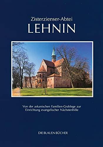 9783784508160: Zisterzienser-Abtei Lehnin: Von der askanischen Familiengrablege zur Einrichtung evangelischer Nächstenhilfe