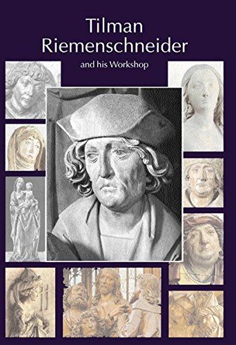 9783784532233: Tilman Riemenschneider. The Sculptor and his Workshop: With a catalogue of works generally accepted as by Riemenschneider and his workshop