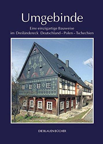 9783784552101: Umgebinde: Eine einzigartige Bauweise im Dreiländereck Deutschland - Polen - Tschechien