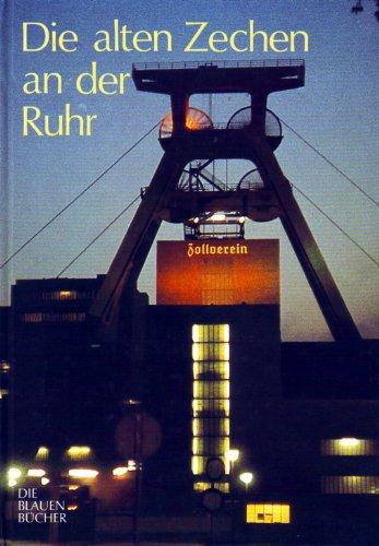 9783784569901: Die blauen Bücher Die alten Zechen an der Ruhr