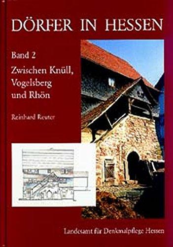 9783784570525: Dörfer in Hessen 2. Zwischen Knüll, Vogelsberg und Rhön: Siedlungsformen, Hofformen und Hausformen in Osthessen