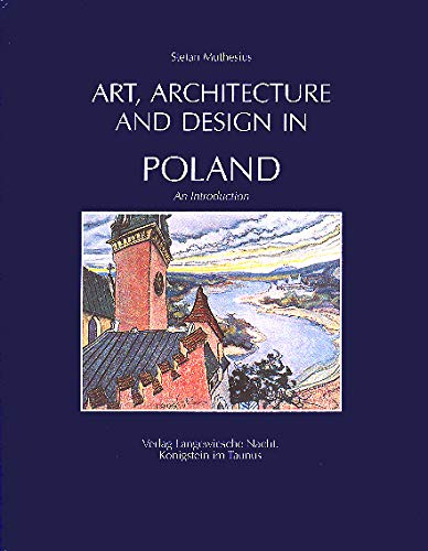 9783784576114: Art, Architecture and Design in Poland 966-1990: An Introduction