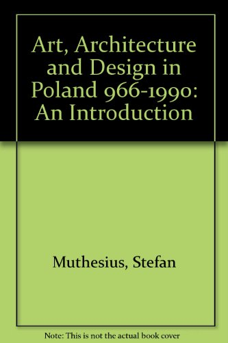 9783784576121: Art, Architecture and Design in Poland 966-1990: An Introduction