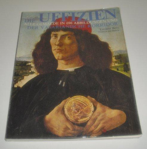 9783784579016: Die Uffizien. Alle ausgestellten Gem�lde in 657 Abbildungen und der Vasarianische Korridor