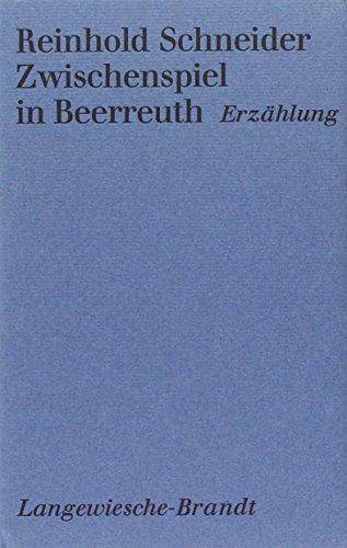 Zwischenspiel in Beerreuth,: Schneider, Reinhold: