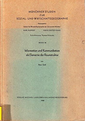 9783784765341: Information und Kommunikation als Elemente der Raumstruktur (Munchner Studien zur Sozial- und Wirtschaftsgeographie)