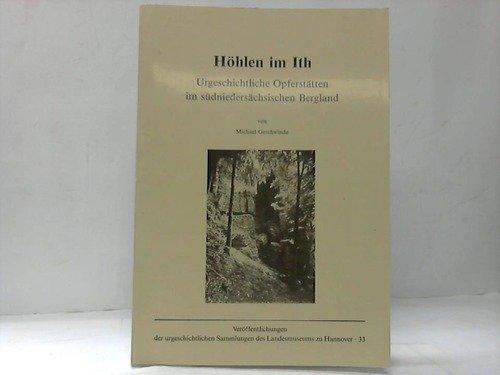 9783784812335: Höhlen im Ith: Urgeschichtliche Opferstätten im südniedersächsischen Bergland (Veröffentlichungen der urgeschichtlichen Sammlungen des Landesmuseums zu Hannover)