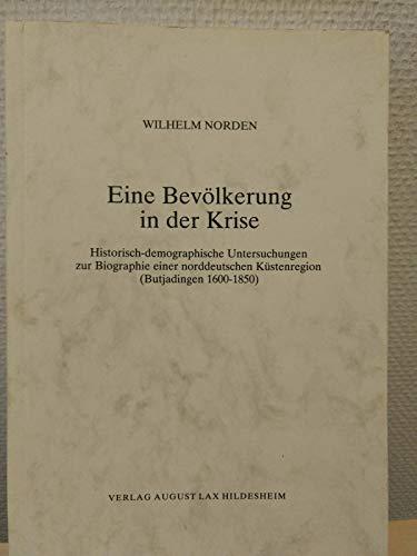 Eine Bevölkerung in der Krise. Historisch-demographische Untersuchungen zur Biographie einer ...