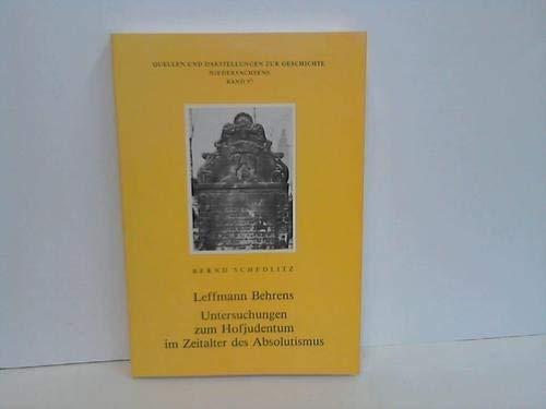9783784834979: Leffmann Behrens: Untersuchungen zum Hofjudentum im Zeitalter des Absolutismus (Quellen und Darstellungen zur Geschichte Niedersachsens) (German Edition)