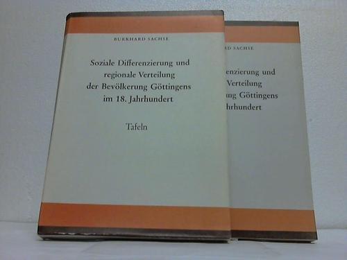 Soziale Differenzierung und regionale Verteilung der Bevölkerung Göttingens im 18. Jahrhundert .: ...