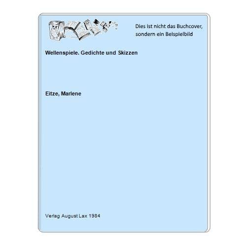 9783784889139: Wellenspiele: Gedichten und Skizzen