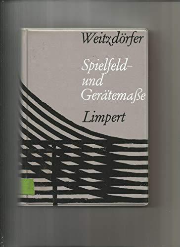 Spielfeld- und Gerätemasse : Normen, Masse, Ausstattungen,: Weitzdörfer, Rüdiger E.: