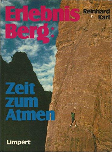 9783785313428: Erlebnis Berg: Zeit zum Atmen