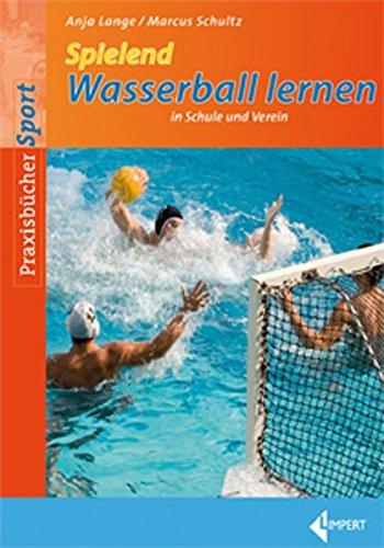 9783785317921: Spielend Wasserball lernen in Schule und Verein