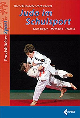 9783785317976: Judo im Schulsport: Grundlagen-Methodik-Technik