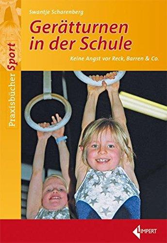 9783785317983: Ger�tturnen in der Grundschule: Keine Angst vor Reck, Barren & Co