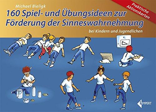 9783785318836: 160 Spiel- und Übungsideen zur Förderung der Sinneswahrnehmung bei Kindern und Jugendlichen
