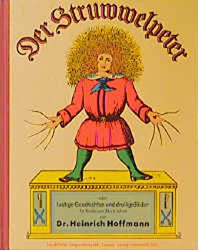 Der Struwwelpeter oder lustige Geschichten und rollige Bilder für Kinder von 3 bis 6 Jahren: ...