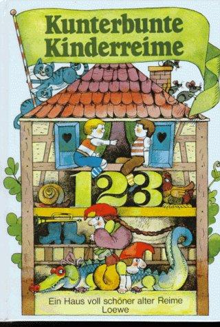 9783785517703: Kunterbunte Kinderreime. Ein ganzes Haus voll schöner alter Reime. Für kleine und große Leute unter Dach und Fach gebracht.