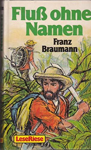 Leseriese: Fluss ohne Namen: Franz, Braumann: