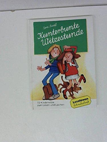 Kunterbunte Witzestunde. 72 Kinderwitze zum Lesen und Lachen - Ruoff, Vera