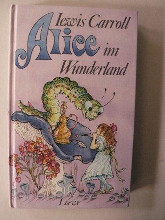 Alice im Wunderland: Carroll, Lewis:
