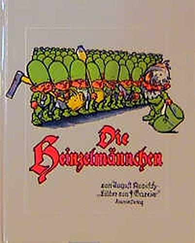 Die Heinzelmännchen : e. lustiges Bilderbuch ; nach d. bekannten Gedicht von August Kopisch / von F. Gareis - Kopisch, August und Fritz Gareis