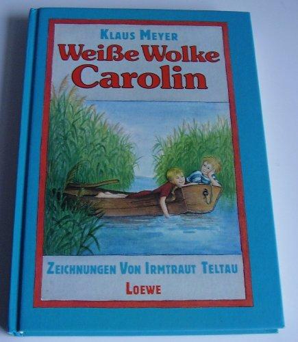 9783785523032: Weisse Wolke Carolin